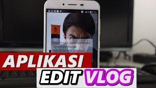 Aplikasi Edit Video Di Android Bikin Vlog Kamu Makin Kece Youtube