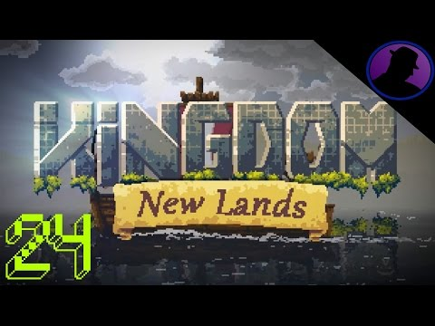 Let's Play Kingdom New Lands - Ep. 24 - Fart The Heart!