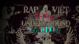 Nghĩ Đi Ku || B-Ray, Dizzy (video lyric) || Rap Việt