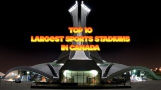 Top 10 Largest Sports Stadiums in Canada