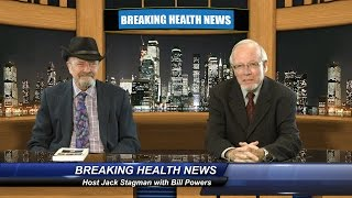 Breaking Health News with host Jack Stagman - Bill Powers Cancer Story