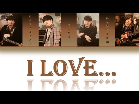 Official髭男dism Official Hige Dandism I Love... Lyrics Video  Jp/rom/eng