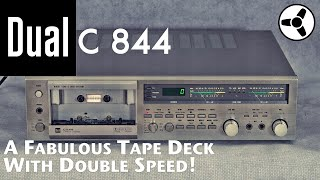 Dual C-844: A fabulous tape deck with double speed!