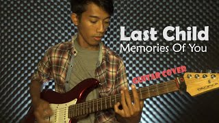 Last Child - Memories Of You (Guitar Cover)