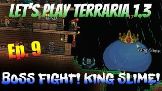 Let's Play Terraria 1.3 Ep. 9 - BOSS FIGHT! KING SLIME!