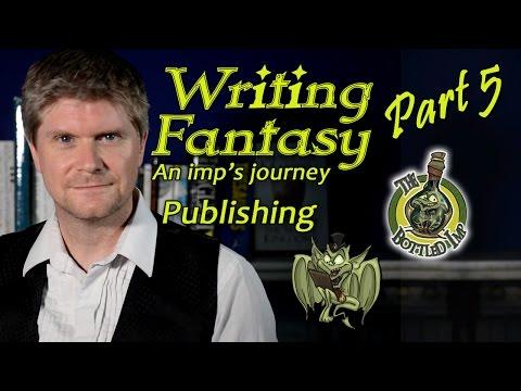 'Writing Fantasy: An Imp's Journey' Part 5: Publishing
