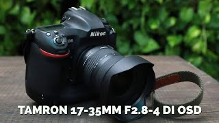Trên tay & trải nghiệm Tamron 17-35mmF2.8-4 Di OSD cho Nikon