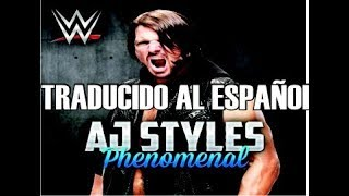 cfo phenomenal aj styles wwe theme subtitulado al espaol especialajstyles