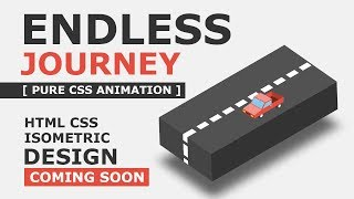 CSS Infinite Journey Animation Effects - Pure Html CSS 3D Isometric Design - Coming SOON