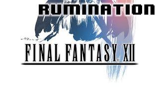 Rumination Analysis on Final Fantasy XII