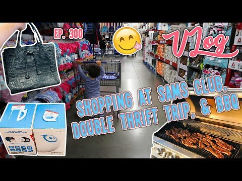 SHOPPING AT SAMS CLUB, DOUBLE THRIFT TRIP, & BBQ | VLOG EP. 300