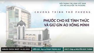 HTTL NGUYỄN TRI PHƯƠNG - Chương trình thờ phượng Chúa - 14/02/2021