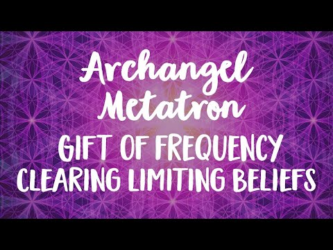 Gift of Frequency with Archangel Metatron – Clearing Limiting Beliefs Meditation