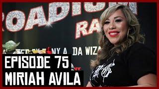 MIRIAH AVILA - EPISODE 75 - ROADIUM RADIO - TONY VISION - HOSTED BY TONY A. DA WIZARD