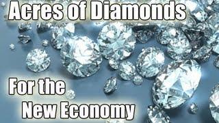 Acres Of Diamonds [Full Audio] Acres of Diamonds for the New Economy