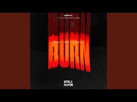 Let It Burn (feat. Dizzy Wright & Euroz)