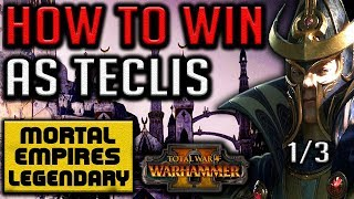 HOW TO WIN AS TECLIS! (Guide 1/3) - Total War: Warhammer II - Mortal Empires Legendary