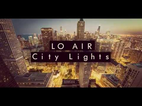 Lo Air - City Lights (Original Mix)