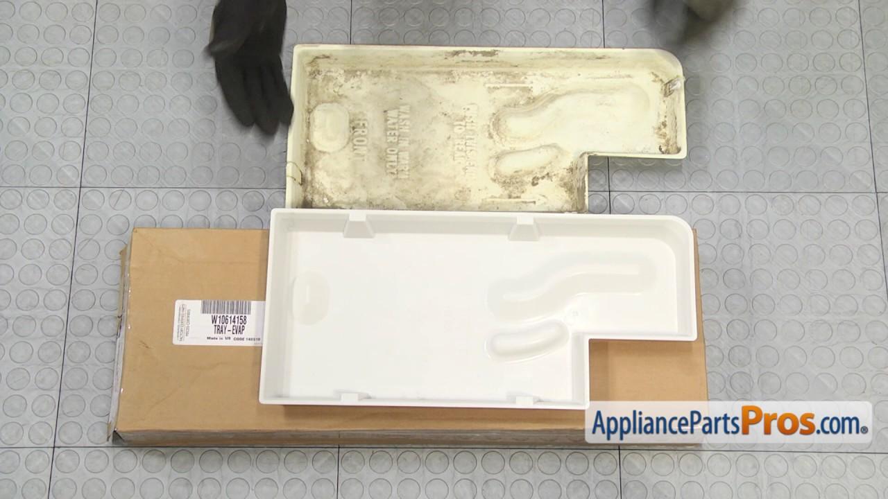 Refrigerator Evaporator Tray Part Wpw10614158 How To