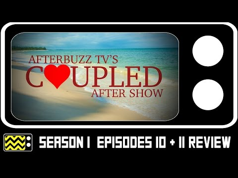 Coupled Season 1 Episodes 10 & 11 Review w/ Brandon Smith & Ashley Reitz   AfterBuzz TV