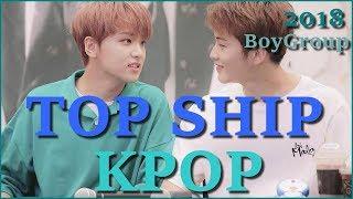 TOP SHIP IN KPOP | BOYS GROUPS 2018