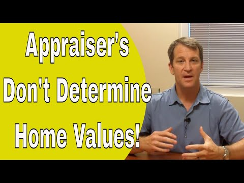 Appraiser's Job Is NOT To Determine The Value Of Your Home