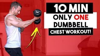 10 Min ONE Dumbbell Only At Home Chest Workout (Workouts With ONE Dumbbell) | No Bench Pec Workouts