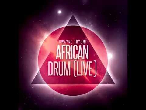 Dwayne Tryumf  African Drum   Audio