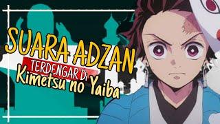 Terdengar Lantunan Adzan Di Anime Kimetsu No Yaiba