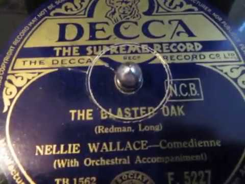 Nellie Wallace - The Blasted Oak - Music Hall Song - 78 rpm