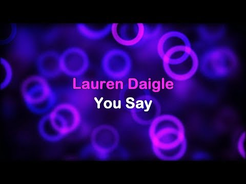 You Say  Lauren Daigle lyrics
