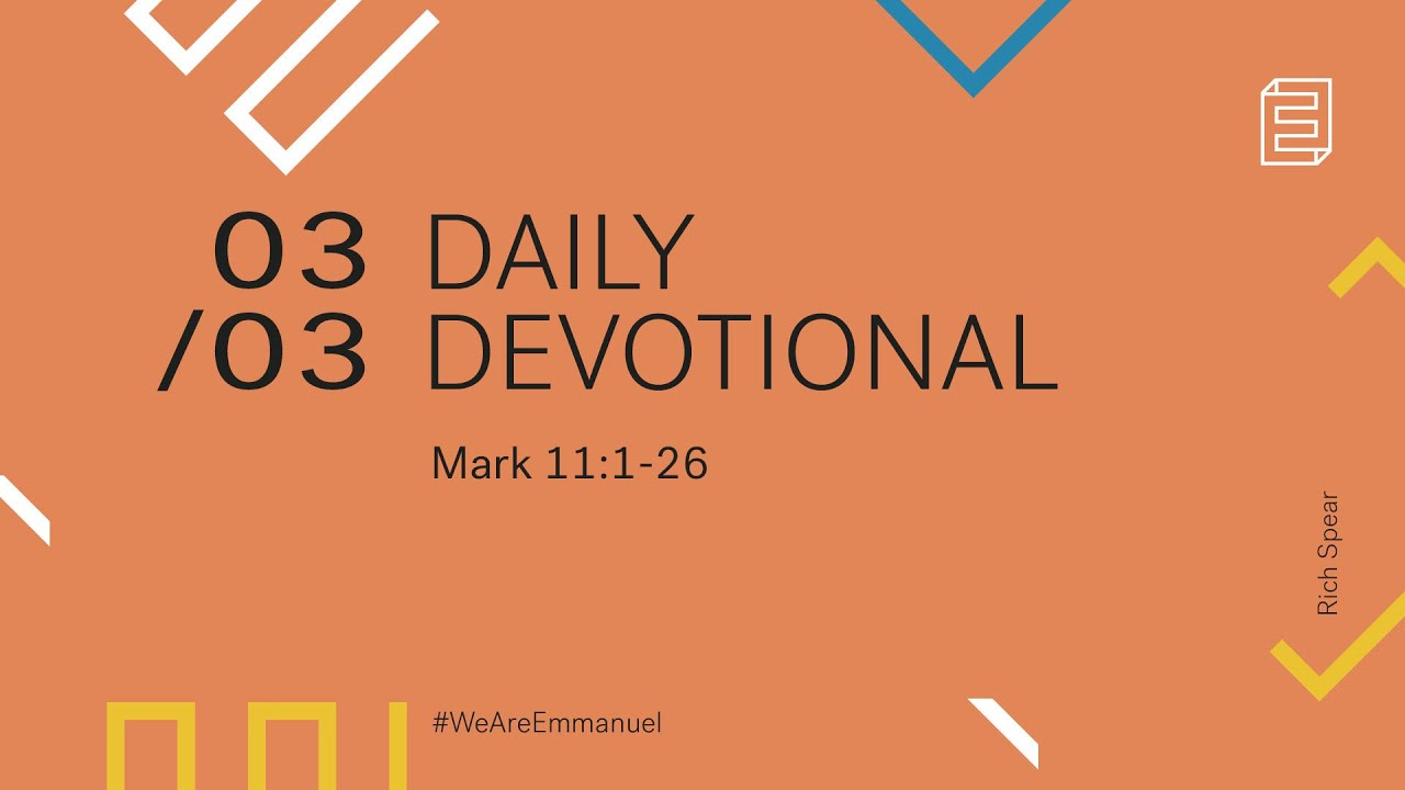 Daily Devotion with Rich Spear // Mark 11:1-26 Cover Image
