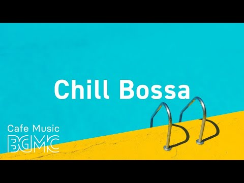Chill Bossa: Positive Bossa - Happy Coffee Bossa Jazz Playlist for Work, Study at Home