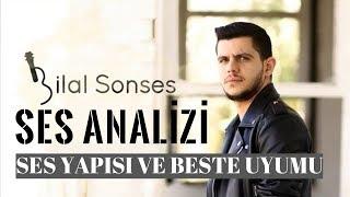 Bilal Sonses Ses Analizi (Ses Yapısı ve Beste Uyumu)
