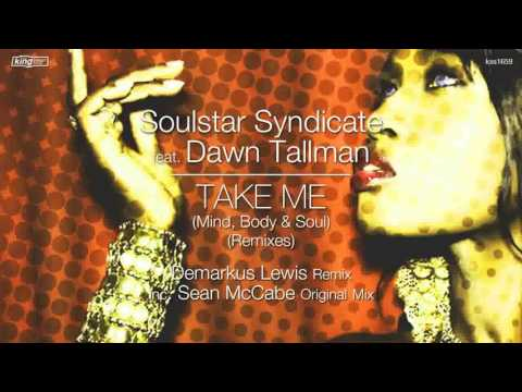 Soulstar Syndicate ft. Dawn Tallman - Take Me (Mind, Body & Soul) (Demarkus Lewis Deez Ugt Main Mix)
