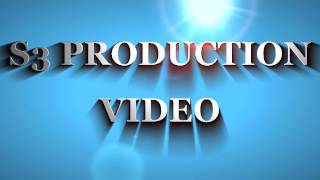 S3 PRODUCTION INTRO VEDIO