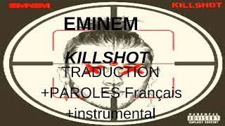 EMINEM KILLSHOT TRADUCTION + PAROLES FRANCAIS + INSTRUMENTAL