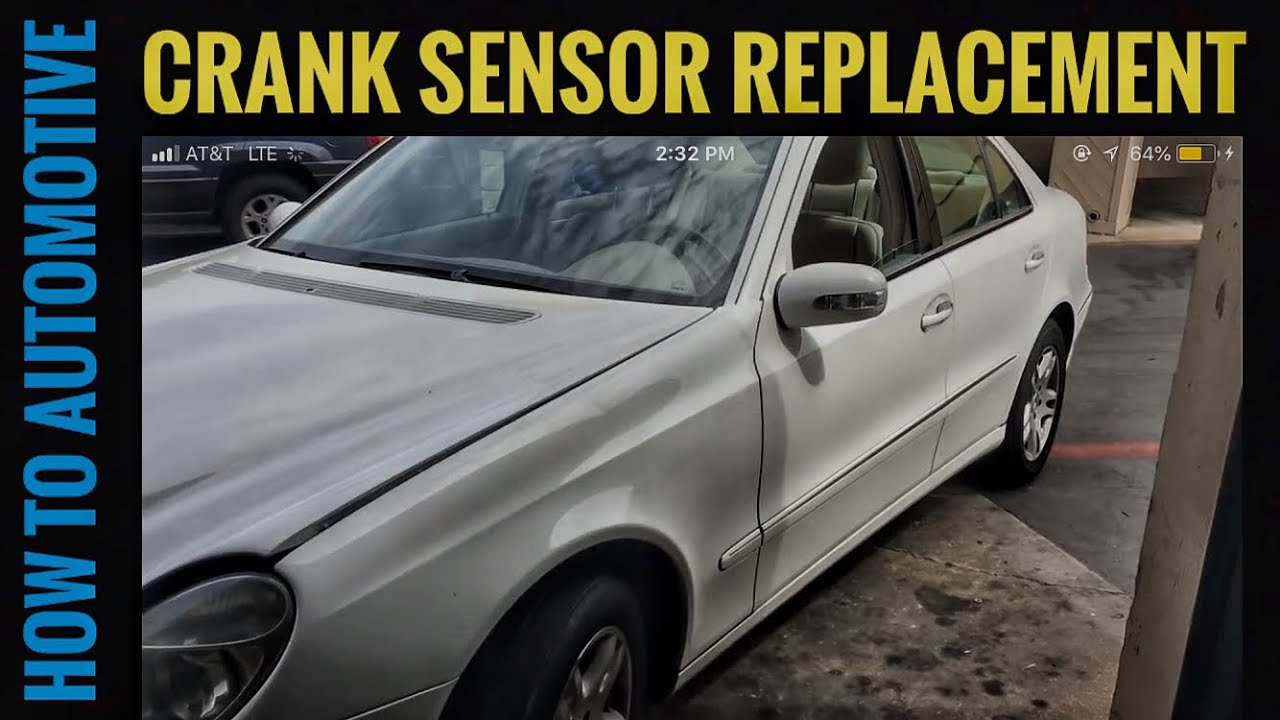 How to Replace the Crank Sensor on a 2004 Mercedes E320