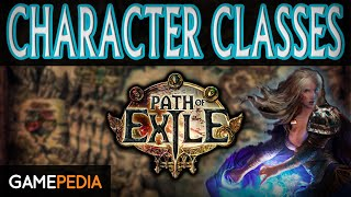 Path of Exile: Character Classes - Everything you need to know