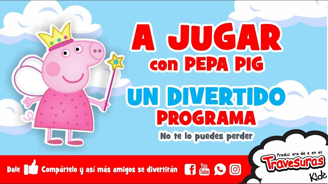 Travesuras kids - Show Infantil - Programa Infantil Peppa Pig