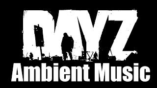 Repeat youtube video DayZ OST — Ambient Music