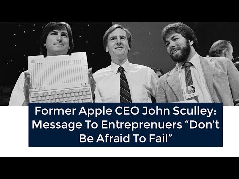 """Former Apple CEO John Sculley Has a Message to Entrepreneurs """"Don't Be Afraid to Fail"""""""