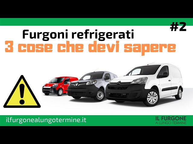 #2 - Noleggio furgoni refrigerati a lungo termine: 3 cose da sapere
