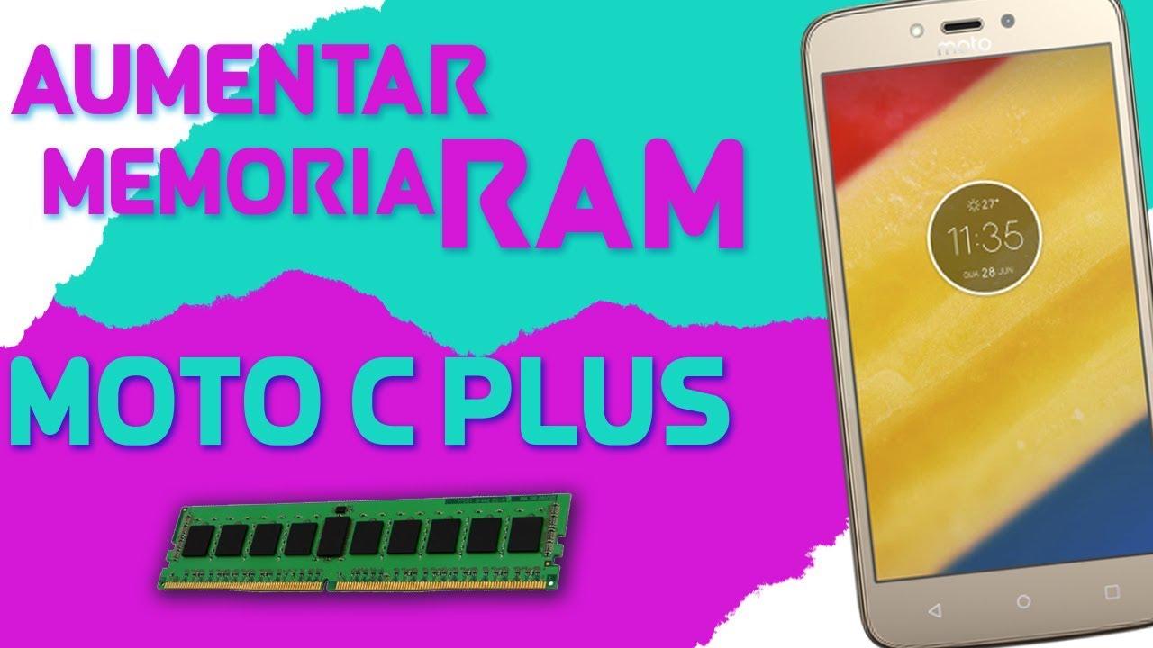 Moto C Plus Como Aumentar A Memoria Ram Youtube