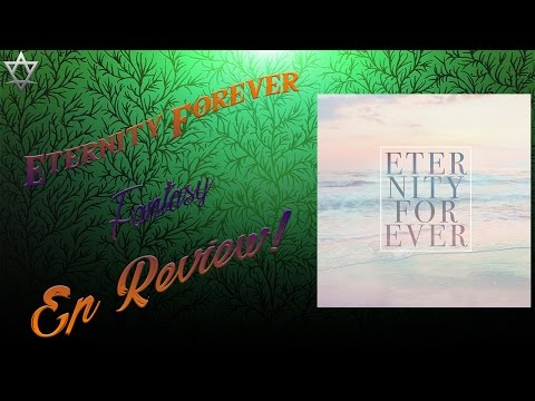 Eternity Forever - Fantasy Ep Review!