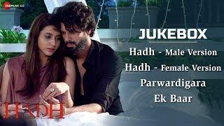 Hadh – Audio Jukebox | Vidur Anand, Pranav Sachdev, Trishaan Singh Maini & …