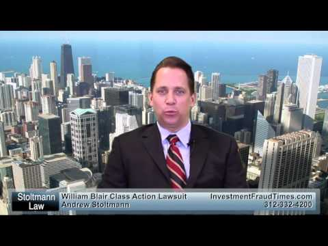 William Blair Class Action Lawsuits Call 312-332-4200