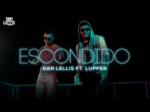 Escondido - Dan Lellis Ft. Lupper (Official Video)
