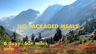 SOLO HIKE, 6 days, NO packaged meals?  It can be done - Part 2 | Easy backpacking meals