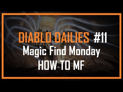 DIABLO DAILIES #11 - MAGIC FIND MONDAY - HOW AND WHERE TO MAGIC FIND